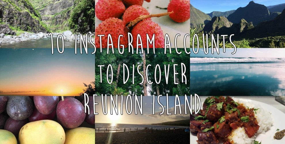 10 instagram accounts to discover reunion island !