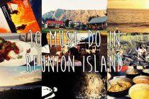 10 must-do in Reunion Island ! 10 choses à faire à La Réunion